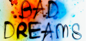 Bad Dreams Header Image