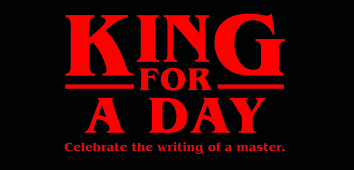Celebrate the writing of a master and be King For A Day….